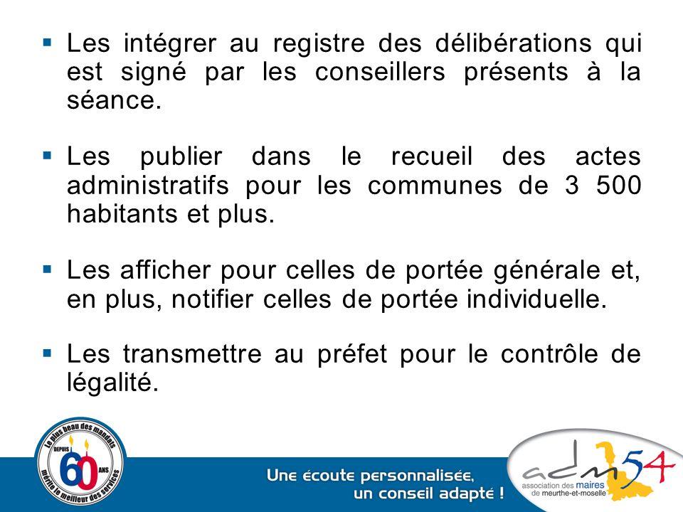 Les intégrer au registre des délibérations qui est signé par les conseillers présents à la séance.