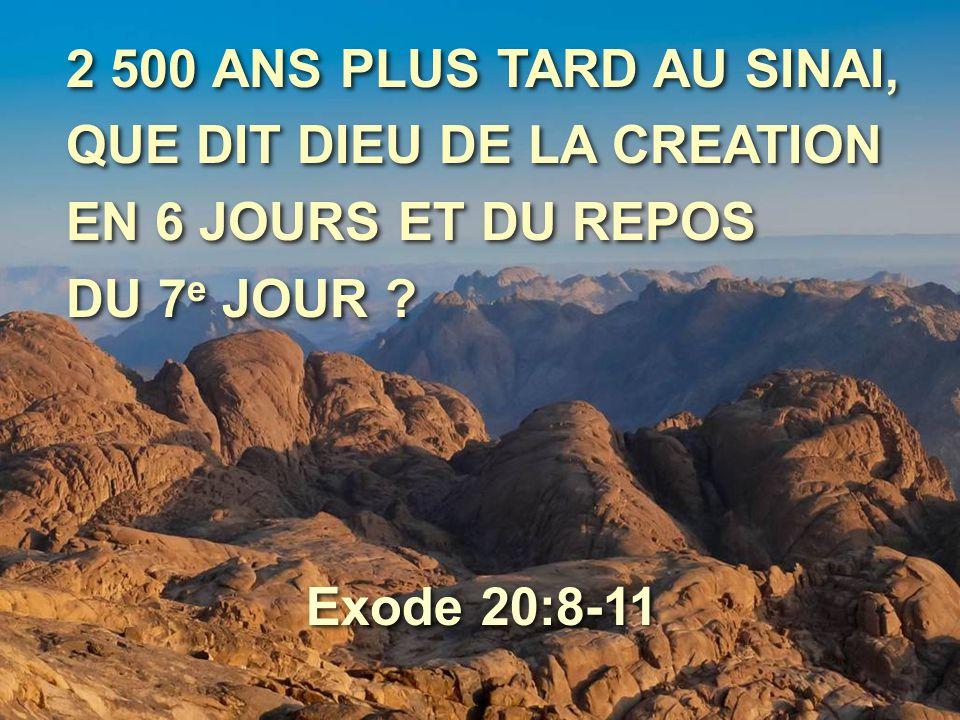 2 500 ANS PLUS TARD AU SINAI, QUE DIT DIEU DE LA CREATION.
