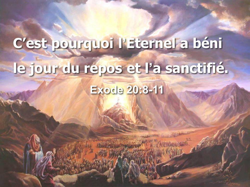 C'est pourquoi l'Eternel a béni le jour du repos et l'a sanctifié.