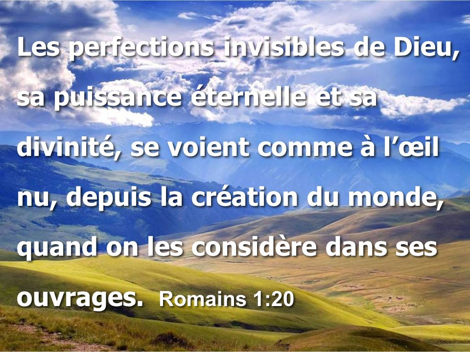 Les perfections invisibles de Dieu,