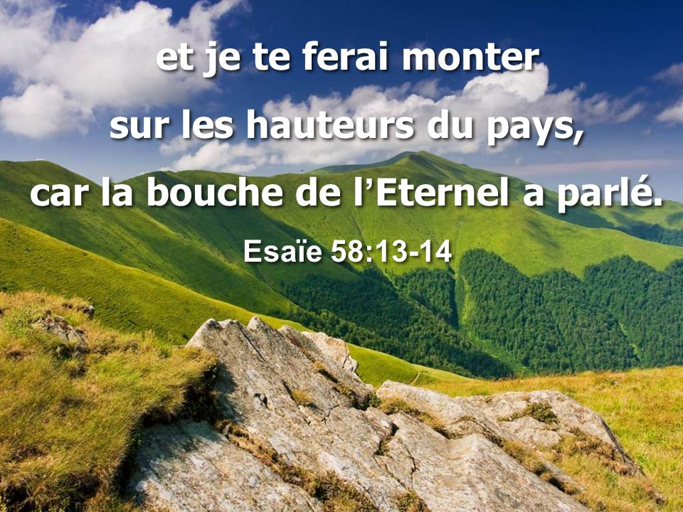 sur les hauteurs du pays, car la bouche de l'Eternel a parlé.