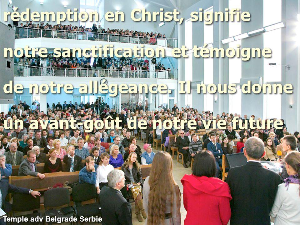 rédemption en Christ, signifie notre sanctification et témoigne