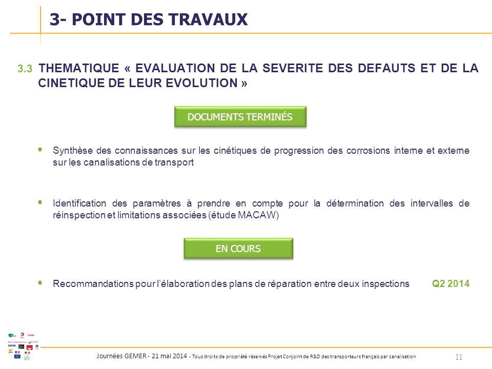 3- POINT DES TRAVAUX 3.3 THEMATIQUE « EVALUATION DE LA SEVERITE DES DEFAUTS ET DE LA CINETIQUE DE LEUR EVOLUTION »