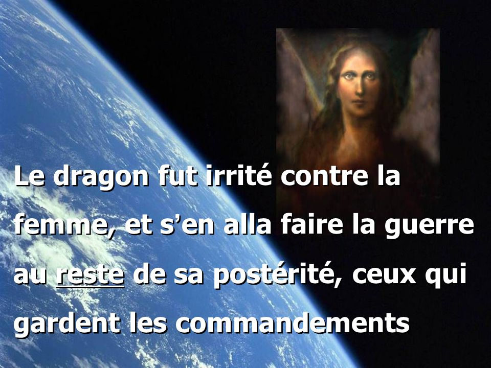 Le dragon fut irrité contre la