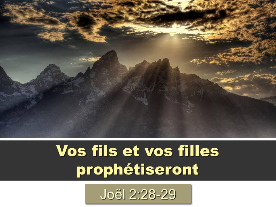Vos fils et vos filles prophétiseront