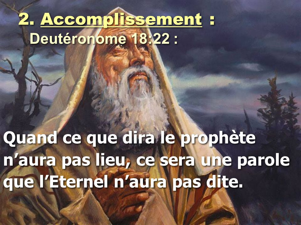 2. Accomplissement : Deutéronome 18:22 :