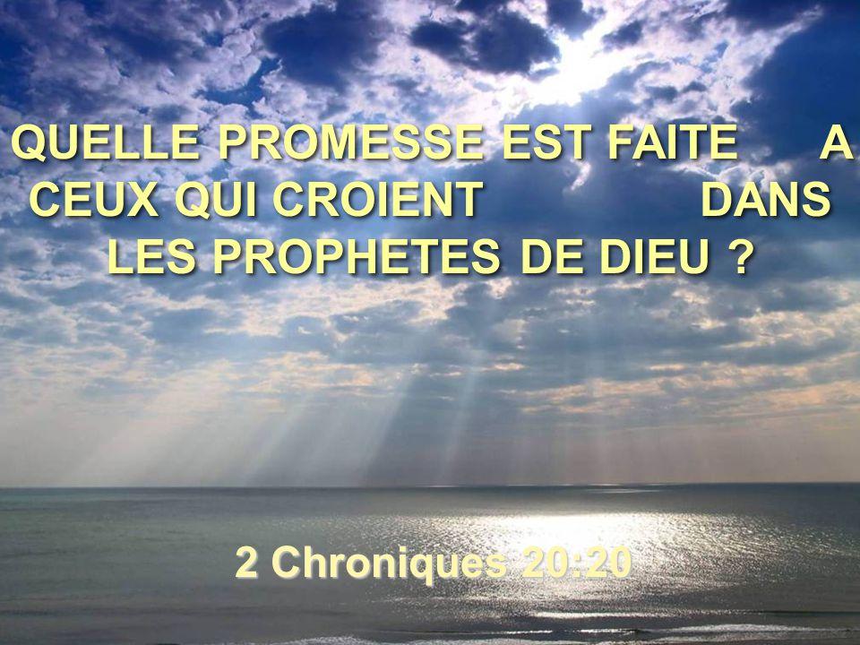 QUELLE PROMESSE EST FAITE A CEUX QUI CROIENT DANS LES PROPHETES DE DIEU