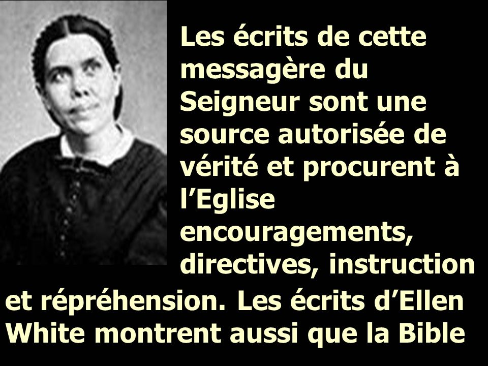 Les écrits de cette messagère du Seigneur sont une source autorisée de vérité et procurent à l'Eglise encouragements, directives, instruction