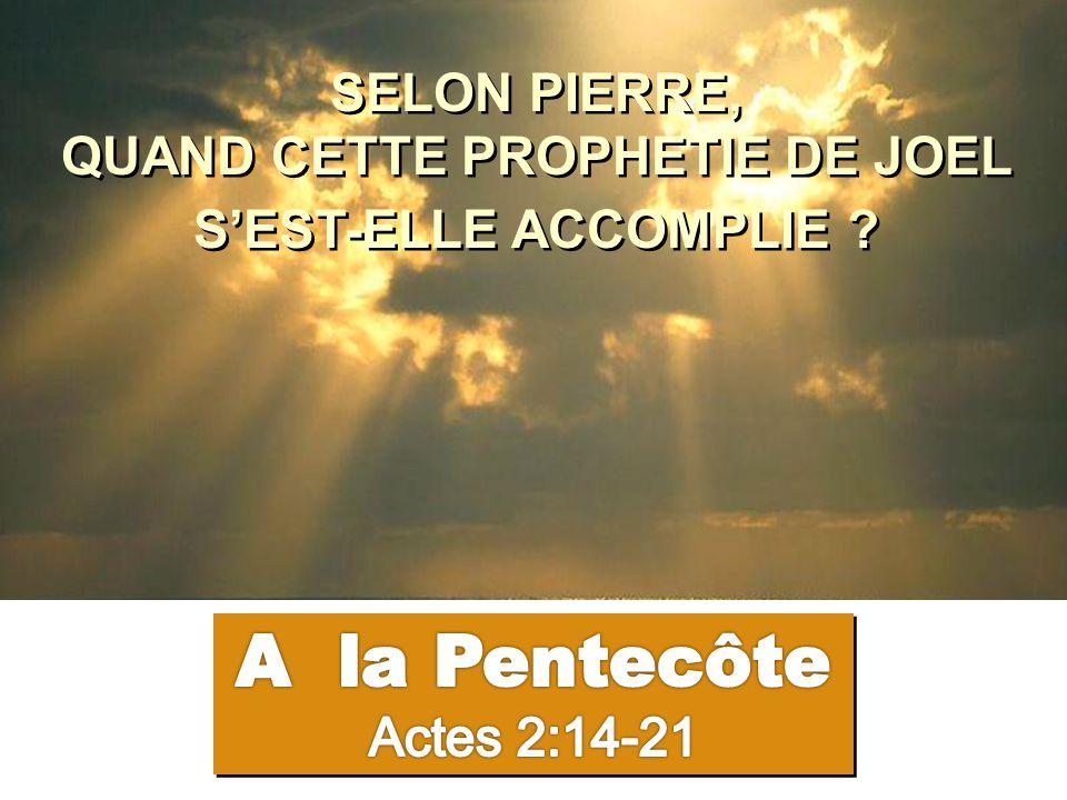 SELON PIERRE, QUAND CETTE PROPHETIE DE JOEL S'EST-ELLE ACCOMPLIE