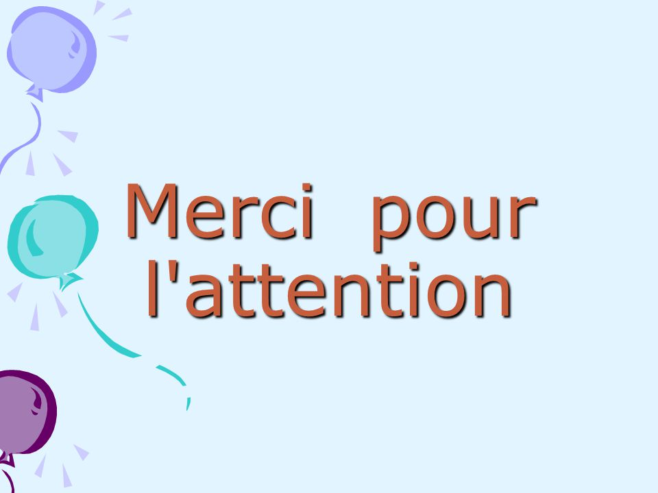 Merci pour l attention