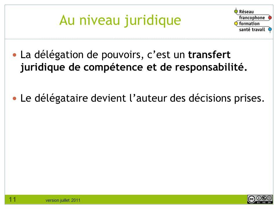 Au niveau juridique La délégation de pouvoirs, c'est un transfert juridique de compétence et de responsabilité.