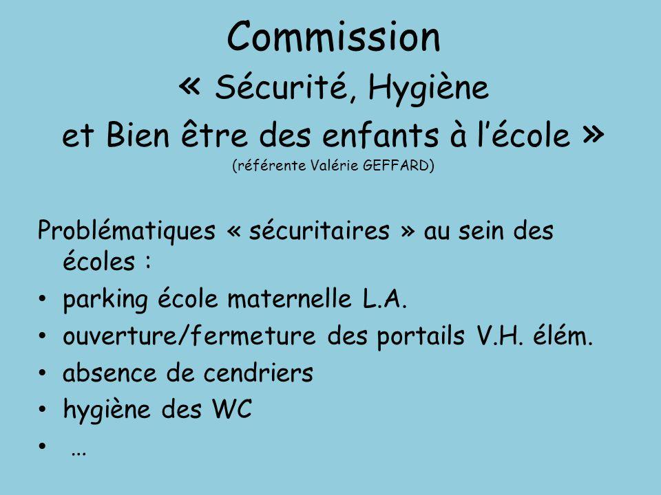 Commission « Sécurité, Hygiène et Bien être des enfants à l'école » (référente Valérie GEFFARD)