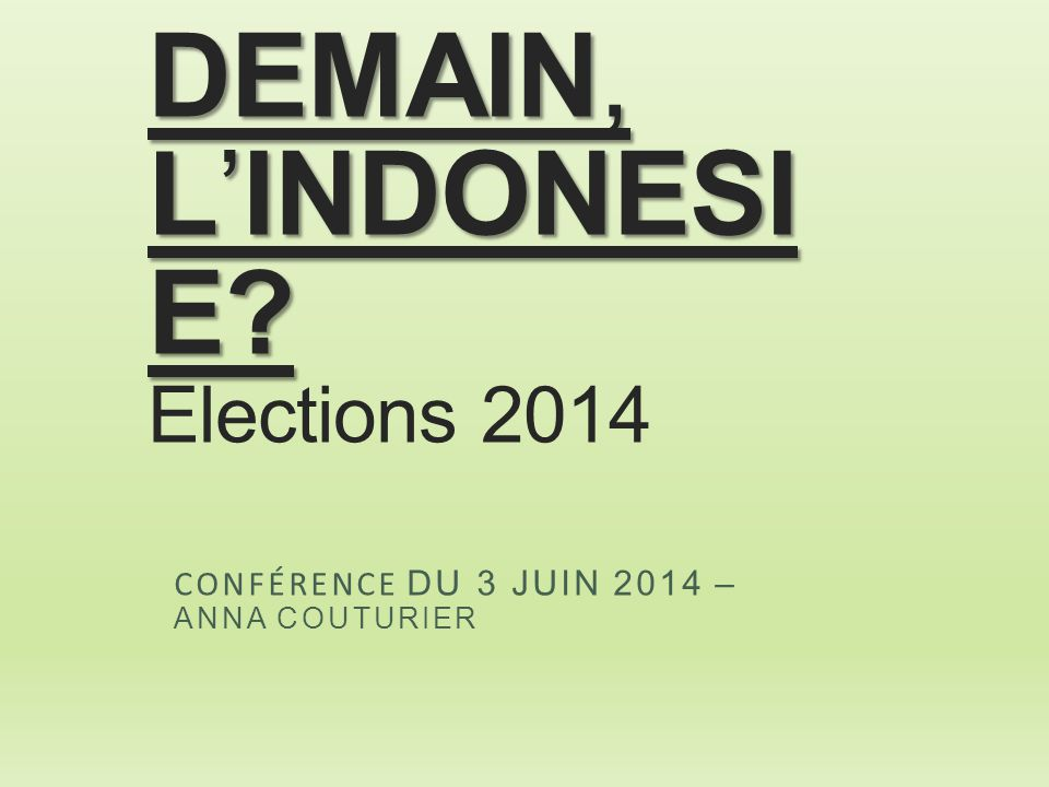 DEMAIN, L'INDONESIE Elections 2014