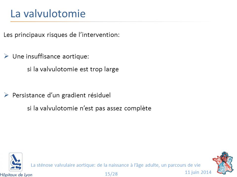 La valvulotomie Les principaux risques de l'intervention: