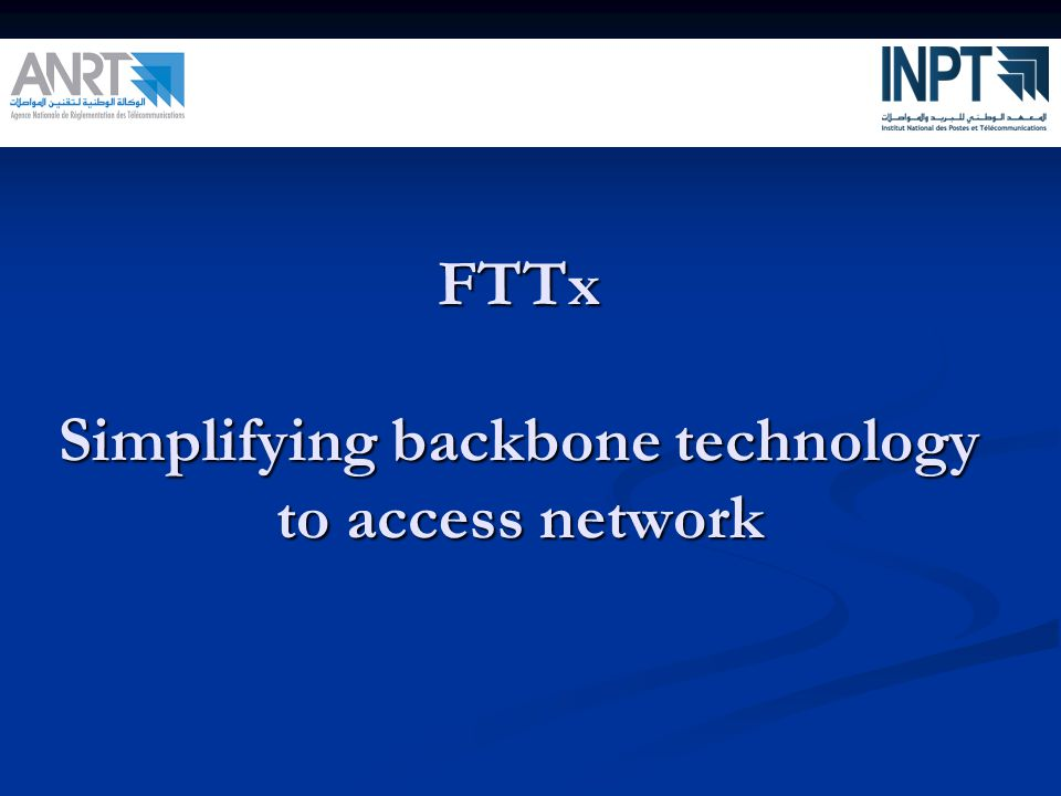 FTTx Simplifying backbone technology to access network