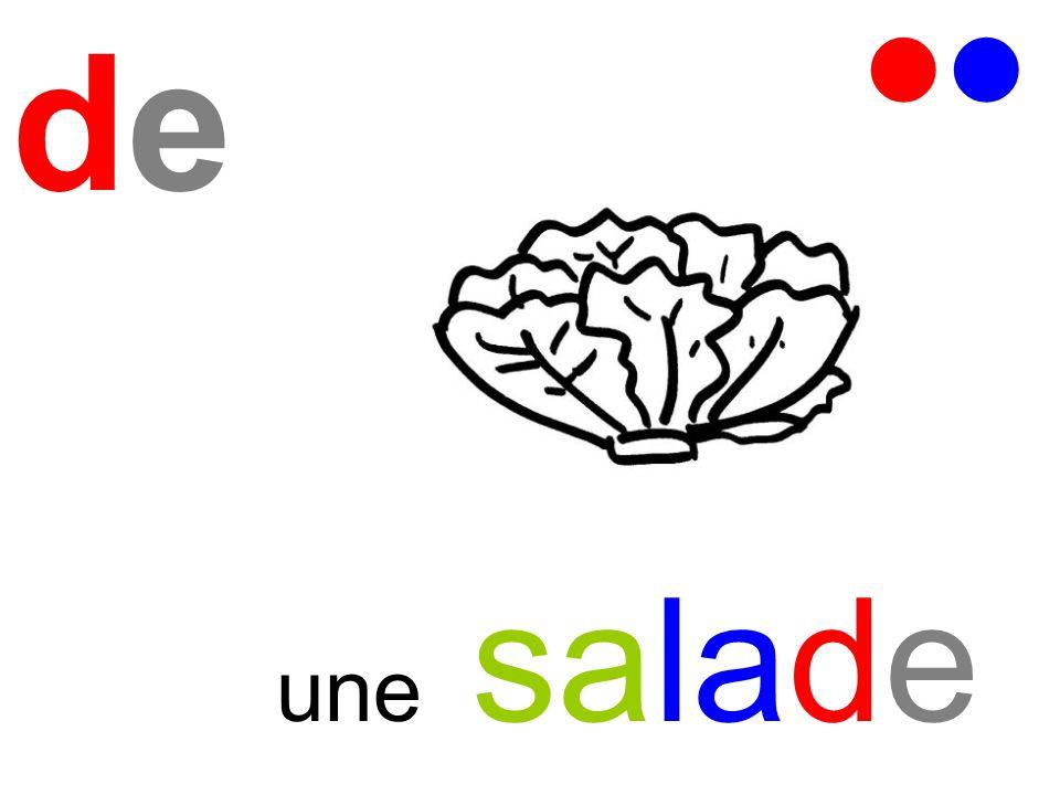 de   une salade