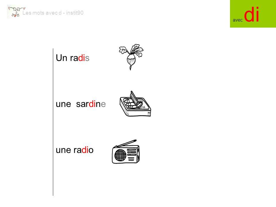 avec di Les mots avec d - instit90 Un radis une sardine une radio