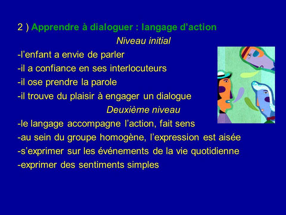 2 ) Apprendre à dialoguer : langage d'action