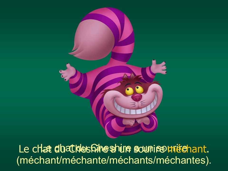 Le chat du Cheshire a un sourire méchant.