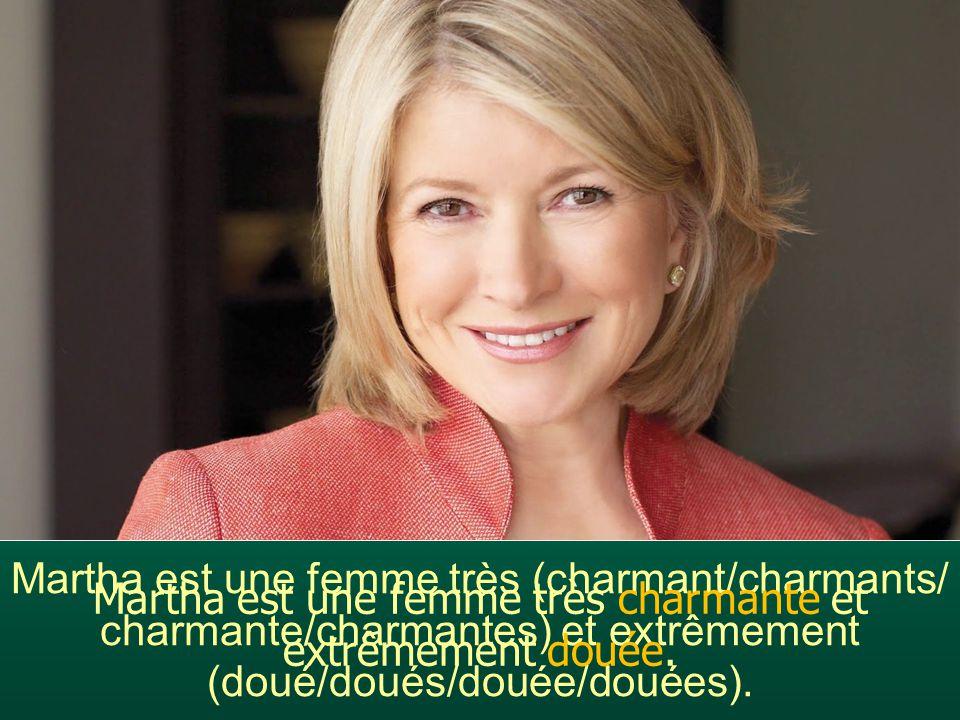 Martha est une femme très (charmant/charmants/