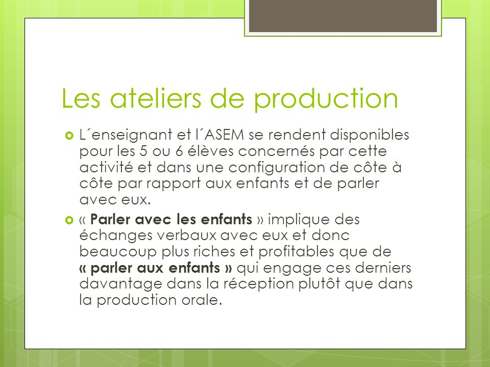 Les ateliers de production