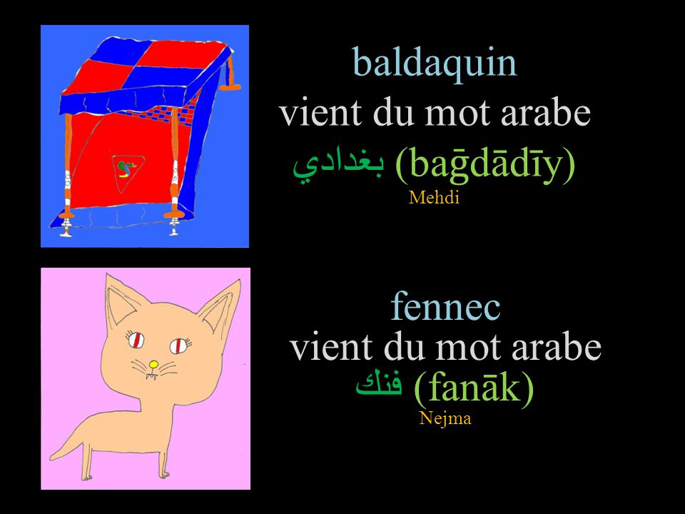 baldaquin vient du mot arabe بغدادي(baḡdādīy) Mehdi