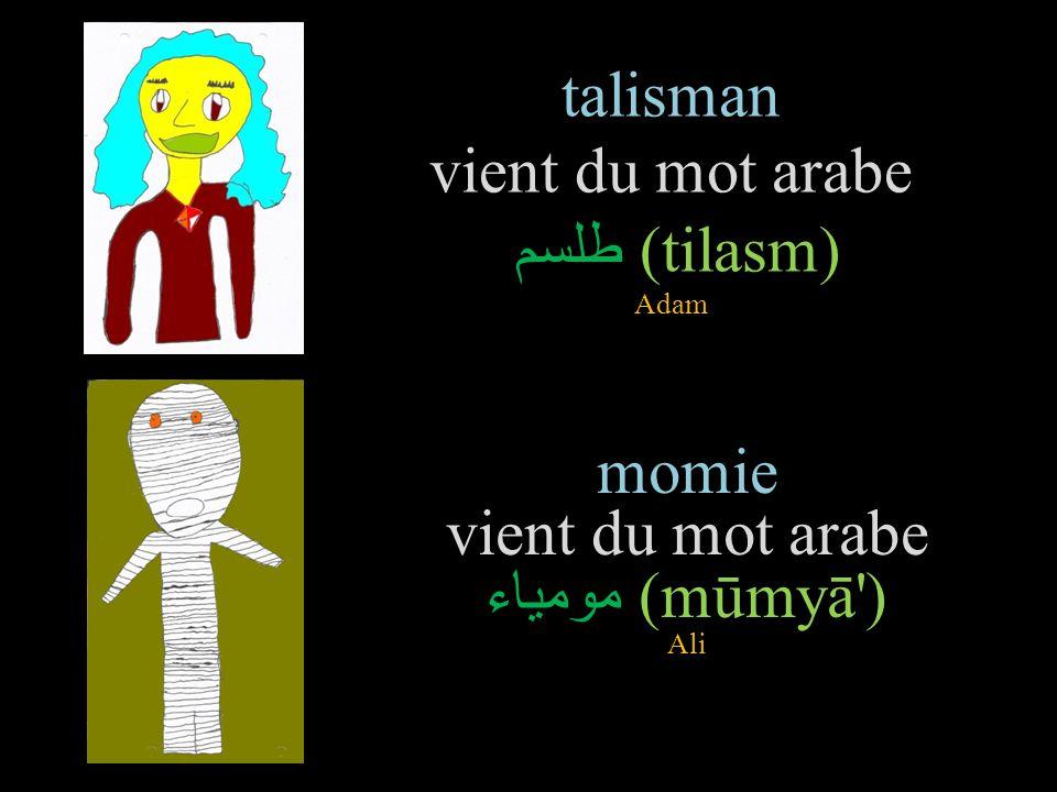 talisman vient du mot arabe طلسم (tilasm) Adam