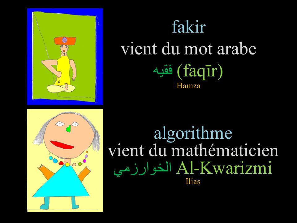 fakir vient du mot arabe فقيه(faqīr) Hamza