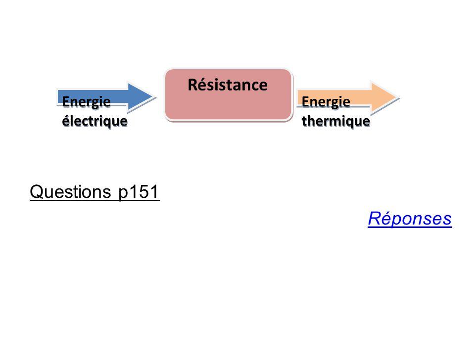 Résistance Questions p151 Réponses Energie électrique