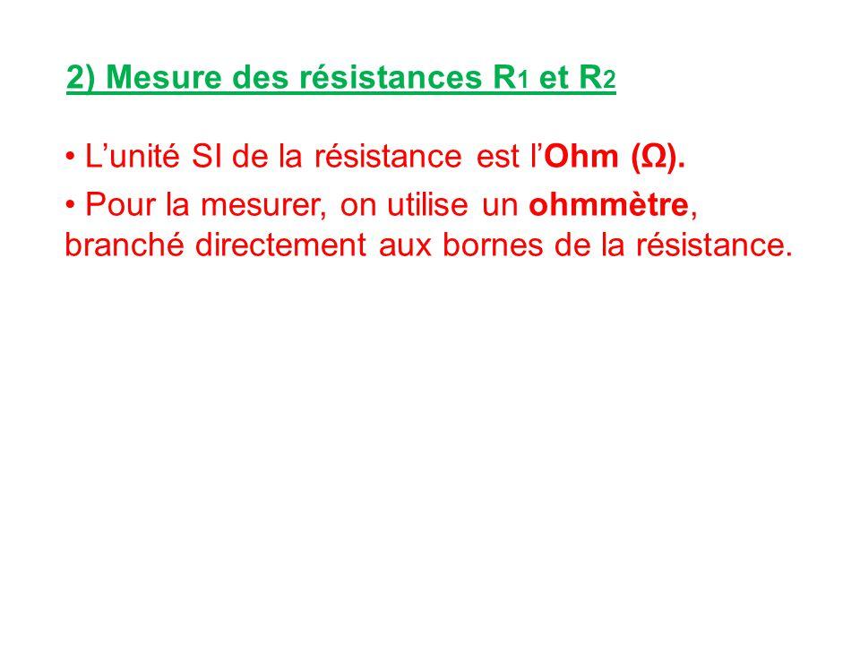 2) Mesure des résistances R1 et R2