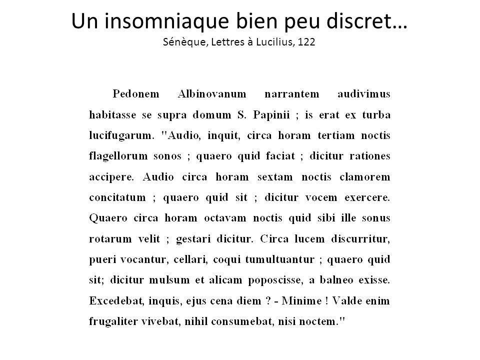 Un insomniaque bien peu discret… Sénèque, Lettres à Lucilius, 122
