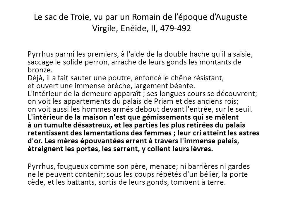 Le sac de Troie, vu par un Romain de l'époque d'Auguste Virgile, Enéide, II, 479-492