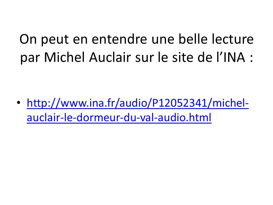 On peut en entendre une belle lecture par Michel Auclair sur le site de l'INA :
