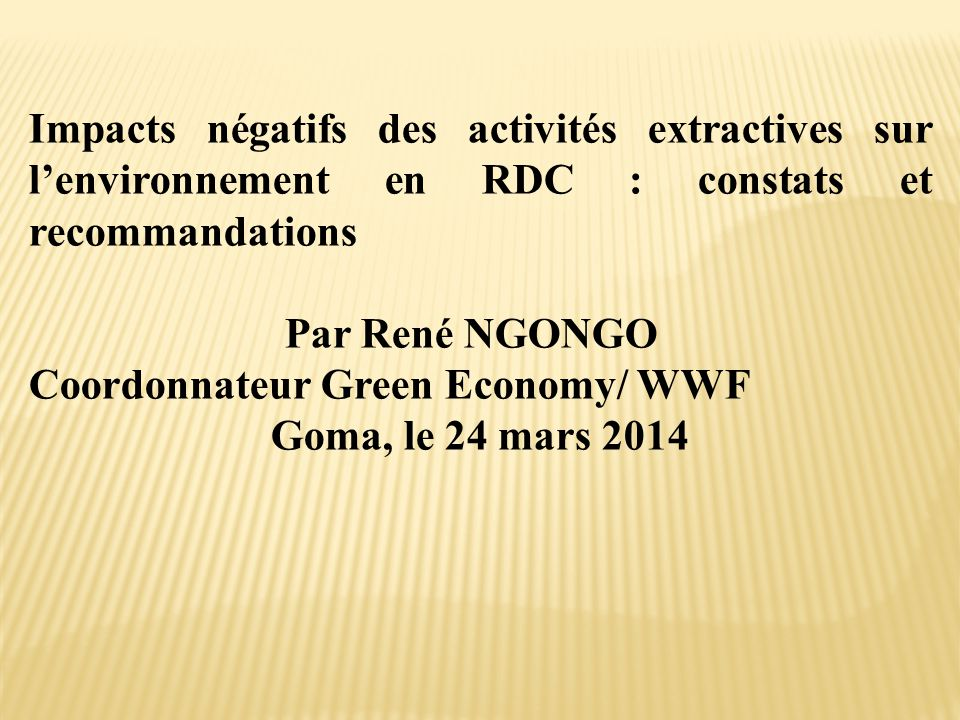 Impacts négatifs des activités extractives sur l'environnement en RDC : constats et recommandations