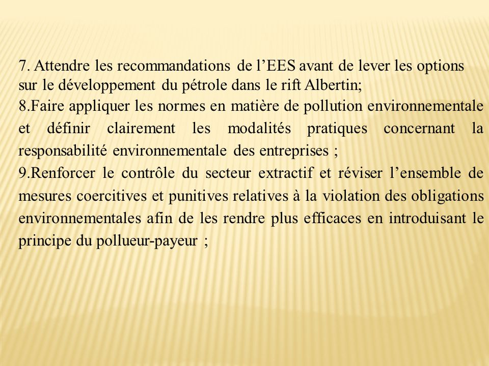 7. Attendre les recommandations de l'EES avant de lever les options sur le développement du pétrole dans le rift Albertin;