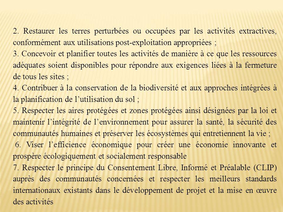 2. Restaurer les terres perturbées ou occupées par les activités extractives, conformément aux utilisations post-exploitation appropriées ;