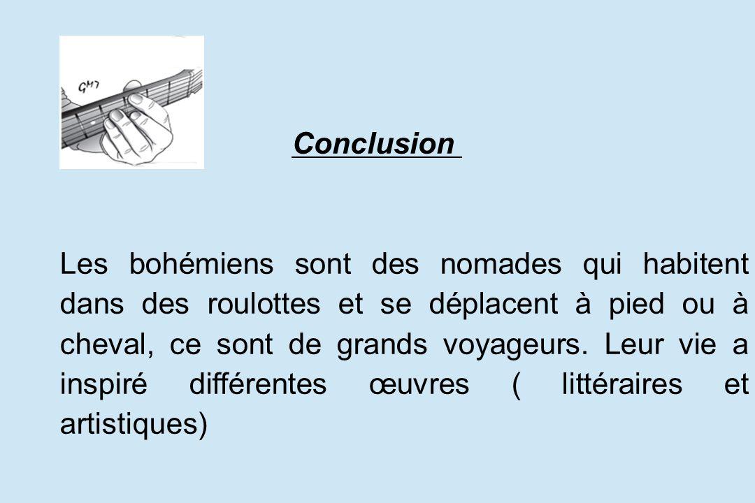Conclusion. Les bohémiens sont des nomades qui habitent