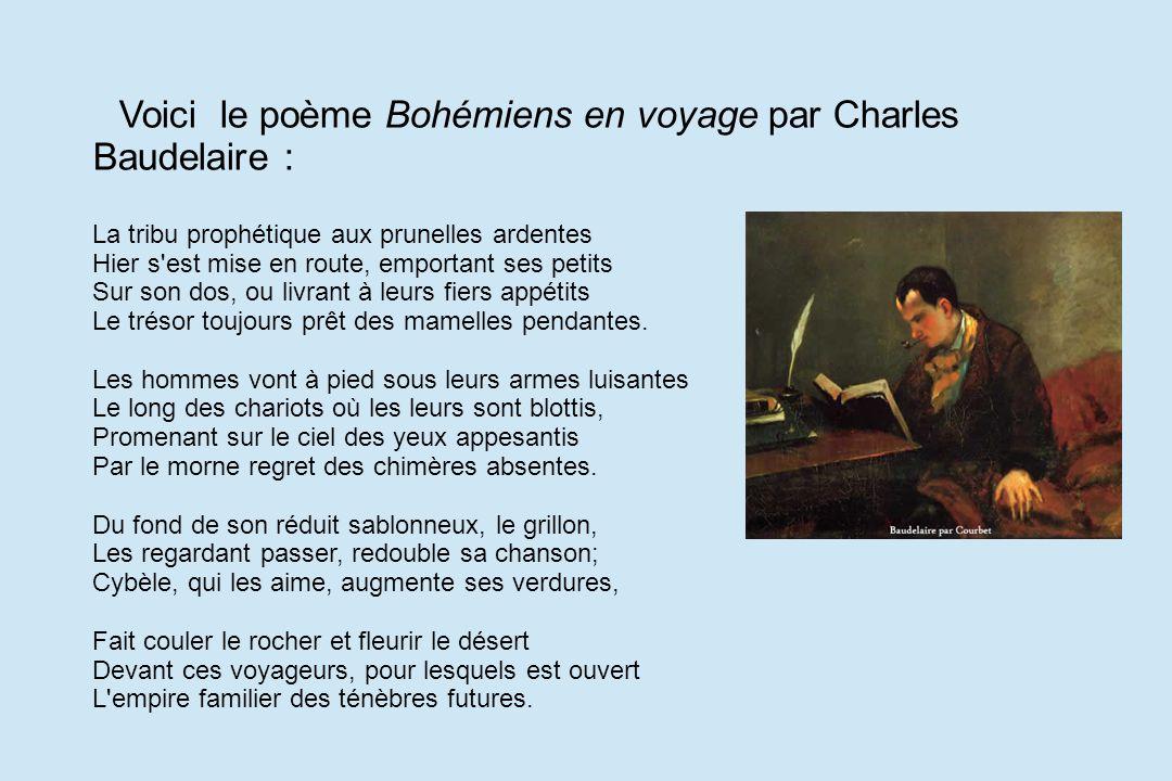 Voici le poème Bohémiens en voyage par Charles Baudelaire :