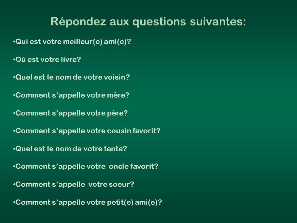 Répondez aux questions suivantes: