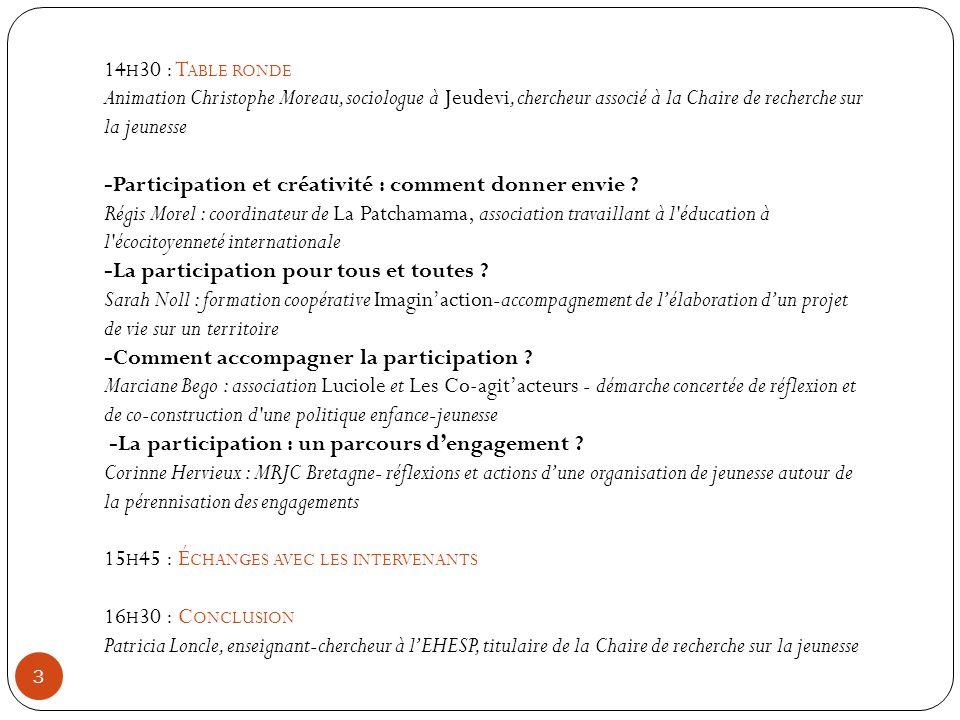 14h30 : Table ronde Animation Christophe Moreau, sociologue à Jeudevi, chercheur associé à la Chaire de recherche sur la jeunesse.