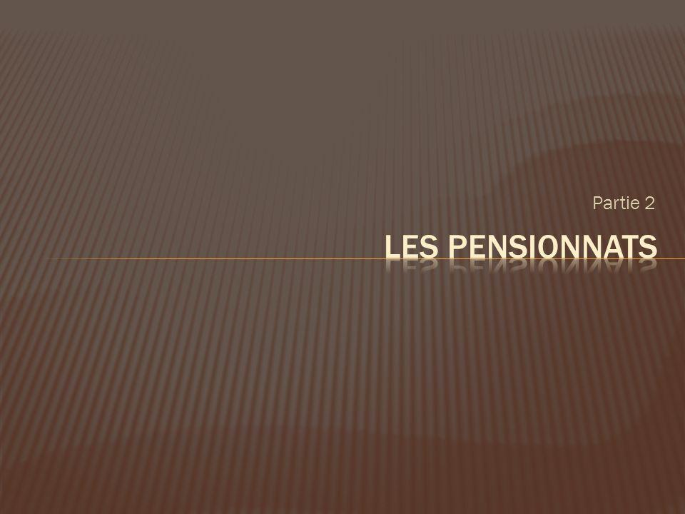 Partie 2 Les Pensionnats