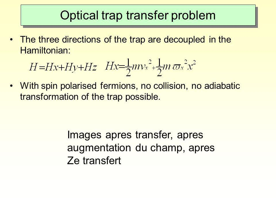 Optical trap transfer problem