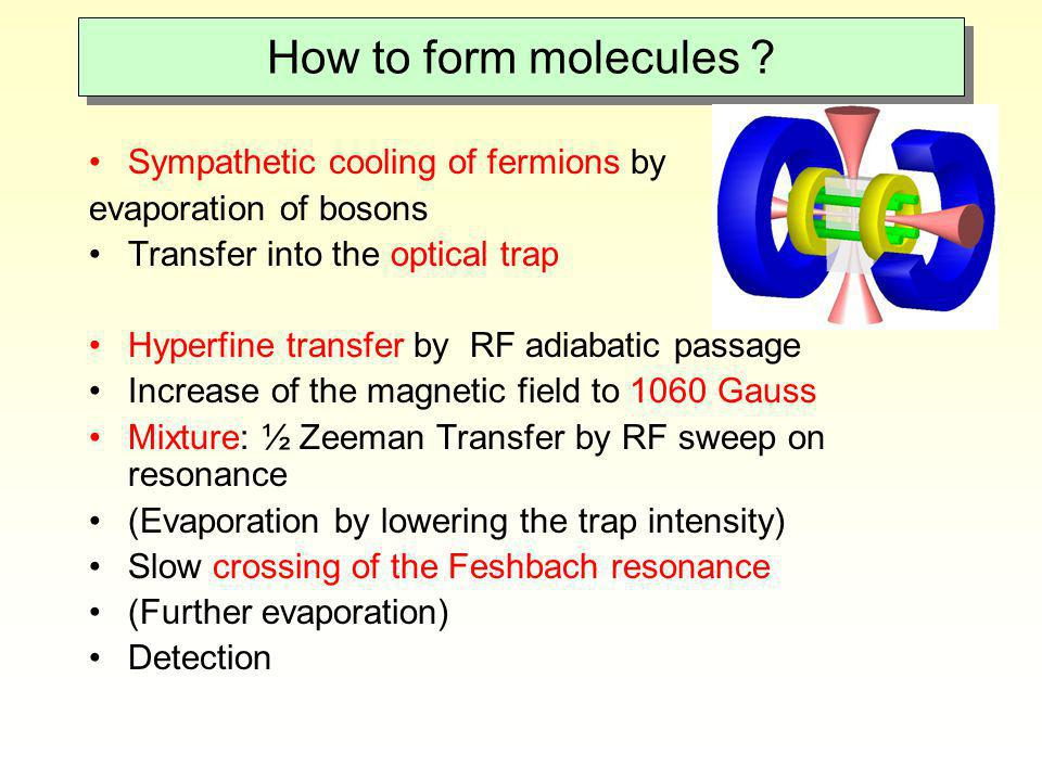 How to form molecules Sympathetic cooling of fermions by