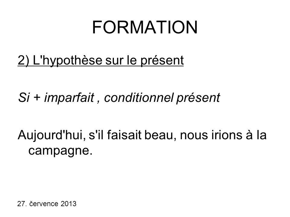 FORMATION 2) L hypothèse sur le présent