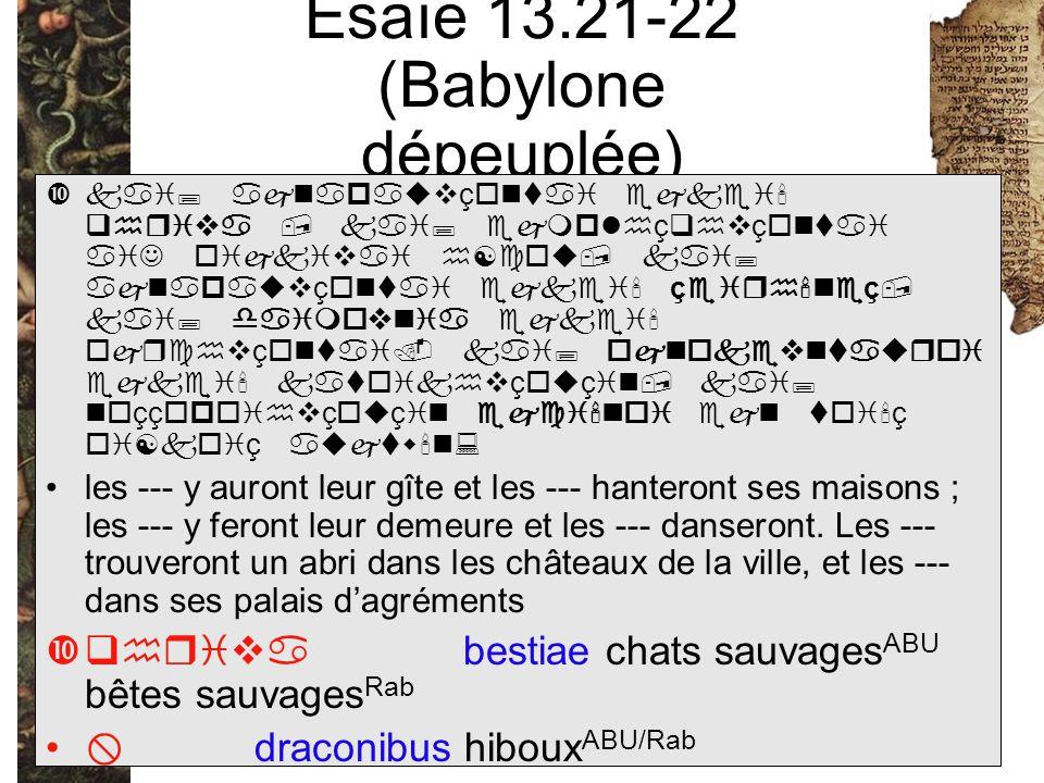 Esaïe 13.21-22 (Babylone dépeuplée)
