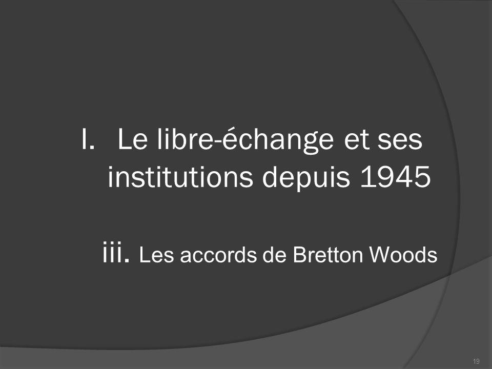 Le libre-échange et ses institutions depuis 1945 iii