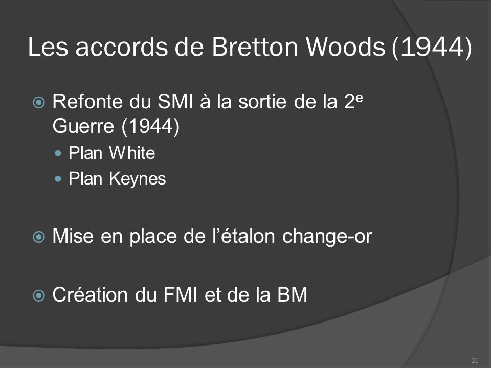 Les accords de Bretton Woods (1944)