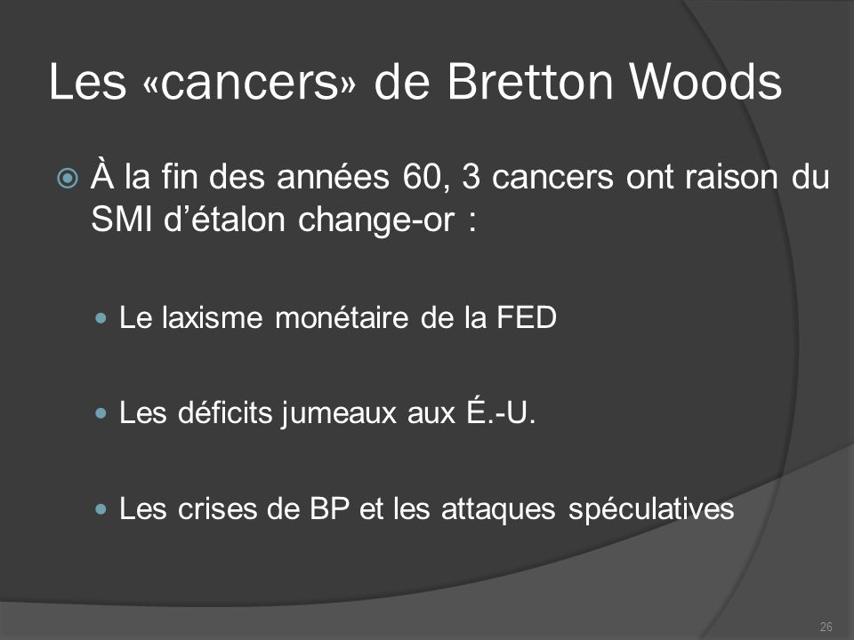 Les «cancers» de Bretton Woods