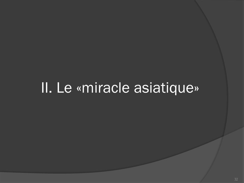 II. Le «miracle asiatique»
