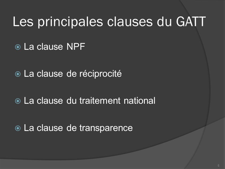 Les principales clauses du GATT